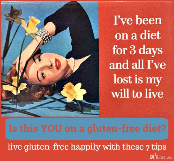 is this YOU on a gluten free diet? Live happily gluten free with these 7 tips